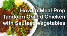 How to Meal Prep Tandoori Grilled Chicken with Sautéed Vegetables